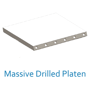 Massive and Drilled Platen